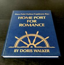 Signed Home Port For Romance By Doris Walker, Dana Point Harbor, Capistrano Bay