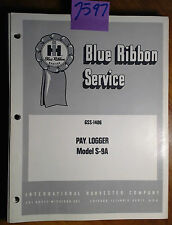 IH International Harvester S-9A Pay Logger Manual GSS-1406 2/70 w/ Rev 1 3/73