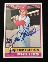 TOM HUTTON 1976 TOPPS Autograph Signed AUTO Baseball Card 91 PHILLIES
