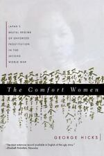 The Comfort Women: Japan's Brutal Regime of Enforced Prostitution in the Second