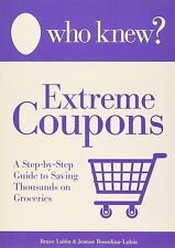 Who Knew Extreme Coupons Guide Book Saving Grocery Bruce Lubin Jeanne Bossolina