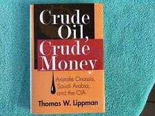 Crude Oil, Crude Money: Aristotle Onassis, Saudi Arabia & CIA by Thomas Lippman