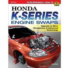 Honda K 2.0L Engine Swap Upgrade Horsepower & Advanced Technology Manual SA276