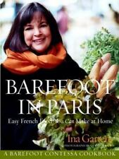 Barefoot in Paris : Easy French Food You Can Make at Home by Ina Garten (2012, E