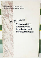 A Guide to Neurotoxicity: International Regulation and Testing Strategies; 1994!