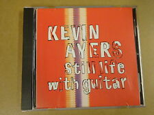 CD / KEVIN AYERS - STILL LIFE WITH GUITAR