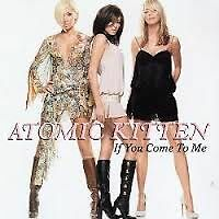 Atomic Kitten - If You Come To Me CD Single * Many More Great CDs Available *