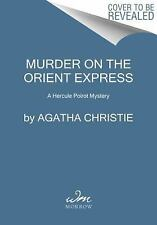 Murder on the Orient Express : A Hercule Poirot Mystery by Agatha Christie (2017