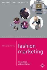 Mastering Fashion Marketing (palgrave Master): By Tim Jackson, David Shaw