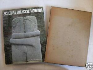 SCULTURA FRANCESE MODERNA SILVANA EDITORIALE D'ARTE