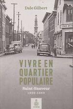 VIVRE EN QUARTIER POPULAIRE SAINT-SAUVEUR 1930-1980 DALE GILBERT SEPTENTRION