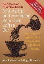 Setting Up and Managing Your Own Coffee Bar: How to Open a Coffee Bar That Actua