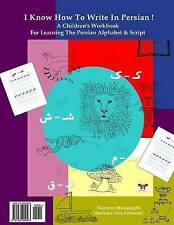 I Know How To Write In Persian!: A Children's Workbook For Learning The Persian