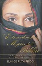 Extraordinarias Mujeres de la Biblia : Un Estudio Devocional de Cincuenta...