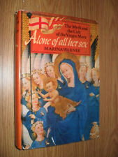 Alone of all her sex,the myth and cult of the Virgin Mary [40] pages of plates