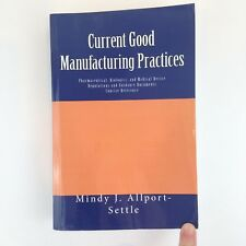 2009 Current Good Manufacturing Practices Pharmaceutical Biologic Medical Device