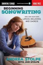 Beginning Songwriting : Writing Your Own Lyrics, Melodies, and Chords, Paperb...