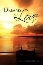 Dreams of Love by Safiya Baksh Hosein (2012, Paperback)