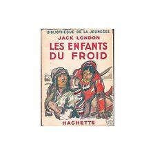 Les ENFANTS du FROID de Jack LONDON illustré par Emilien DUFOUR Ed Hachette 1947
