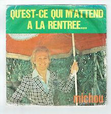 """MICHOU Vinyle 45T 7"""" QU'EST-CE QUI M'ATTEND A LA RENTREE -LE CLOWN - 77002 RARE"""