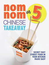 Nom Nom Chinese Takeaway 5 Ingredients Secret Fast Street Food made easy New