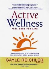 Active Wellness: A Personalized 10 Step Program for Healthy Body, Mind & Spirit,