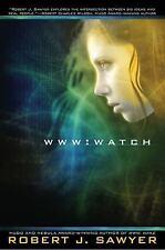 Watch WWW Trilogy Book 2 by Robert J Sawyer Hardcover First Edition 1st Print DJ