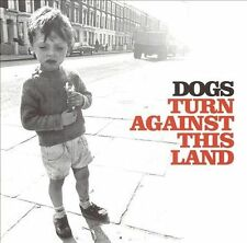 Turn Against This Land - Dogs - CD NEW