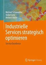 Industrielle Services Strategisch Optimieren : Service Excellence by Michael...