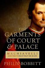 The Garments of Court and Palace: Machiavelli and the World that He Made by...