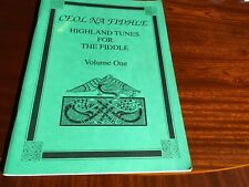 Ceol na Fidhle. Highland Tunes for The Fiddle. Vol. I. By Christine Martin 1991