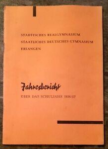 Erlangen 1956/57 Jahresbericht Realgymnasium Deutsches Gymnasium Geschenk Abi