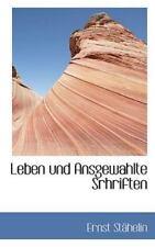 Leben Und Ansgewahlte Srhriften: By Ernst Sthelin