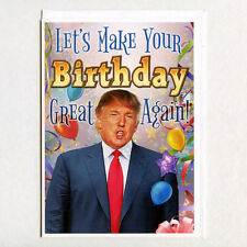 DONALD TRUMP GREAT AGAIN Funny Birthday Greeting Card  MAGA Party GIFT _not aceo