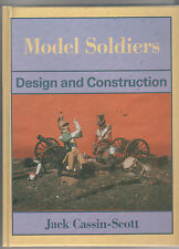 Model Soldiers. Design and Construction Cassin-Scott Jack NEW UNREAD