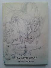 """ Jeannette LEROY : dessins 1979-1989 ""  Edit° Patrick Cramer avec ENVOI, 1990"