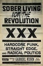 Sober Living for the Revolution: Hardcore Punk, Straight Edge, and Radical Politics by Gabriel Kuhn (Paperback, 2010)