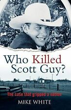 Who Killed Scott Guy? by Mike White (Paperback, 2013) True crime murder