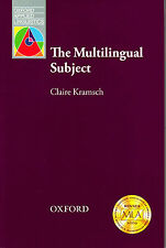 Oxford Applied Linguistics THE MULTILINGUAL SUBJECT / Claire J. Kramsch @NEW@