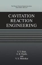 Cavitation Reaction Engineering by V. S. Moholkar, A. B. Pandit and Y. T....