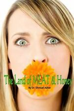 The Land Of Meat & Honey: By Dr. Shmuel Asher Th.D