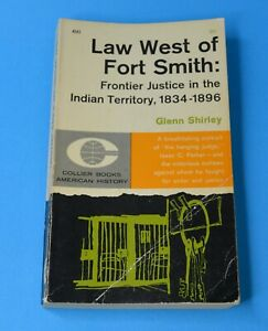 Law West of Fort Smith Frontier Justice in the Indian Territory 1834-1896
