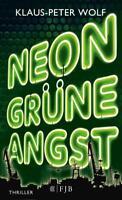Neongrüne Angst von Klaus-Peter Wolf (2013, Taschenbuch)