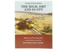 CNW Chicago & North Western - The High, Dry And Dusty ©1993 SC Book