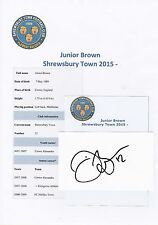 JUNIOR BROWN Shrewsbury Town 2015-originale firmato a mano Taglio/Card