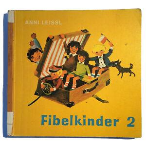 Fibelkinder 2 * Anni Leissl * 1962 * 6. Auflage
