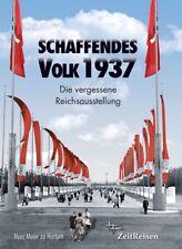 Schaffendes Volk 1937 - Die vergessene Reichsausstellung