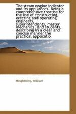 Steam Engine Indicator and Its Appliances. Being a Comprehensive Treatise for...