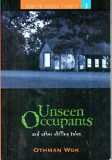 Unseen Occupants and Other Chilling Tales - Othman Wok