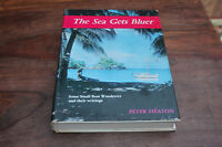 The Sea Gets Bluer by Peter Heaton - Hardback 1965: 1st Edition